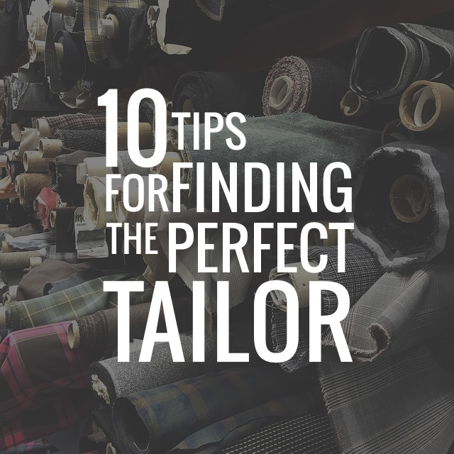 10 Tips for Finding Your Perfect Tailor