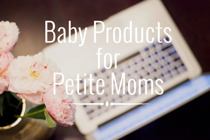 Baby products for petite moms