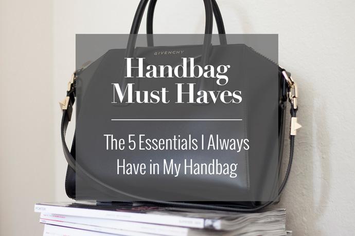 Handbag Must Haves – 5 Essential Items In My Handbag