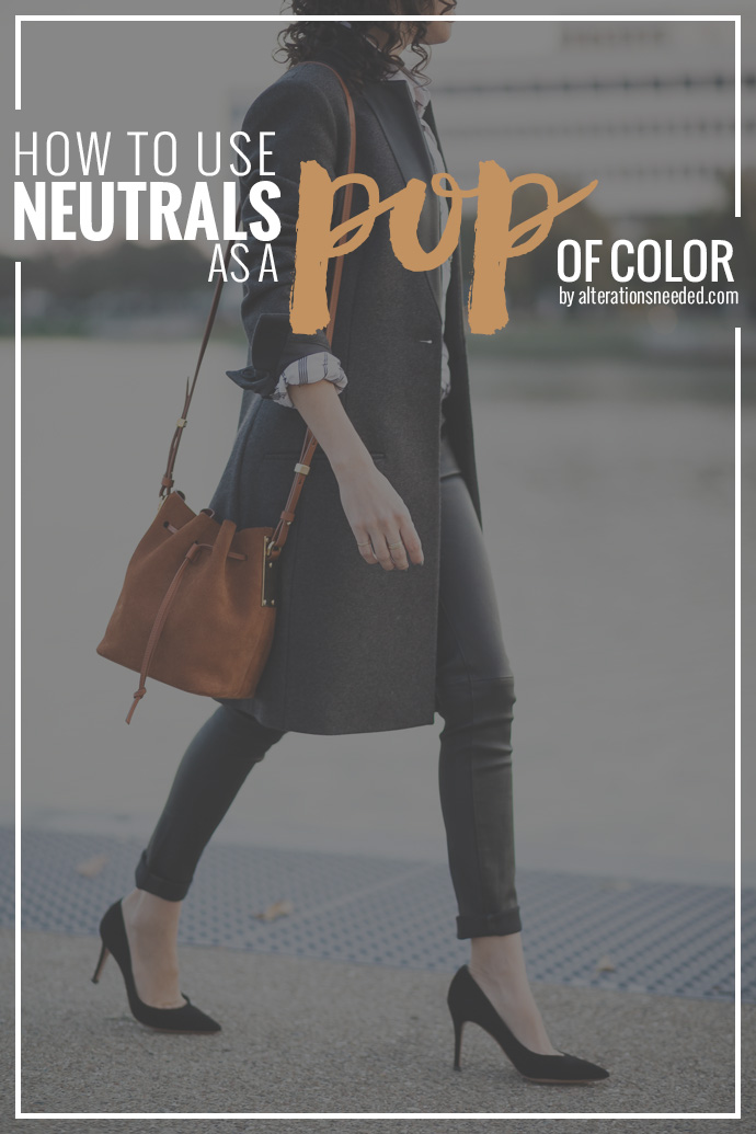 How To Use Neutrals As A Pop Of Color