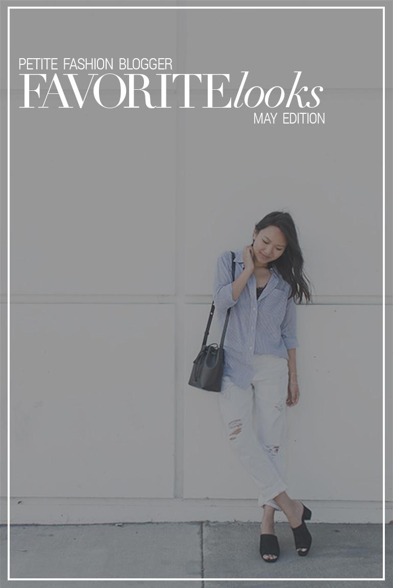 Petite Fashion Blogger Favorite Looks – May Edition