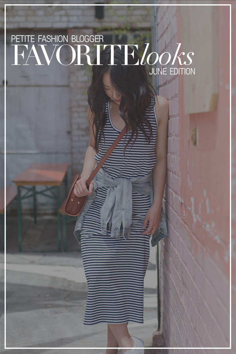 Petite Fashion Blogger Favorite Looks – June Edition
